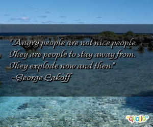 Angry people are not nice people. They