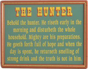 ... hunting humor to adorn the walls of his hunting lodge den or man cave