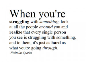 inspiring quotes, sayings, struggling, life, nicholas sparks