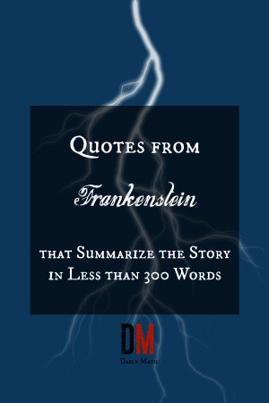 ... story. These 12 famous quotes from Frankenstein sum it all up nicely