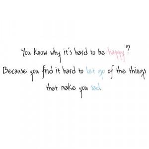happy, let go, quotes, sad, text