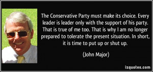 The Conservative Party must make its choice. Every leader is leader ...