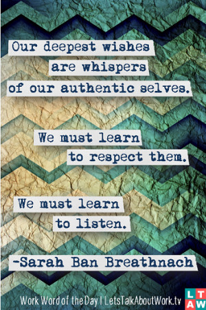 Our deepest wishes are whispers of our authentic selves. We must learn ...