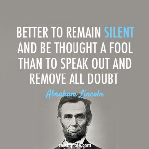 ... Quotes, Silent Quotes, Be A Fools Quotes, Inspirational Quotes