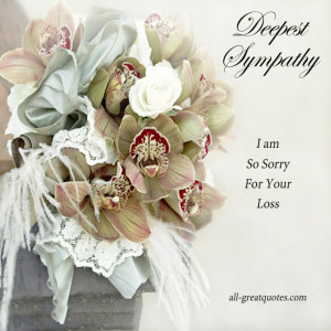 File Name : deepest-sympathy-I-am-so-sorry-for-your-loss.jpg ...