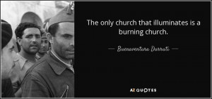 Quotes › Authors › B › Buenaventura Durruti › The only church ...
