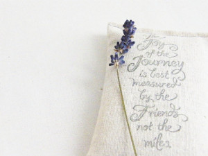 Friend Quote Lavender Sachet, Joy of the Journey Inspirational Quote ...