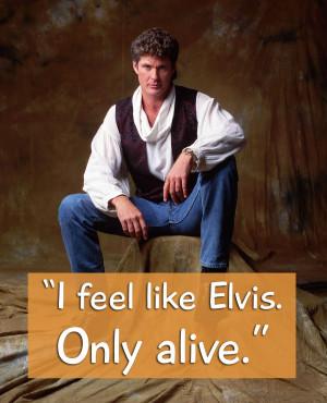 David Hasselhoff Elvis quote