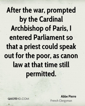 After the war, prompted by the Cardinal Archbishop of Paris, I entered ...