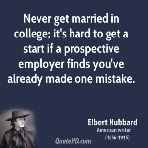 Never get married in college; it's hard to get a start if a ...