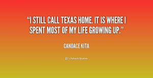 still call Texas home. It is where I spent most of my life growing ...
