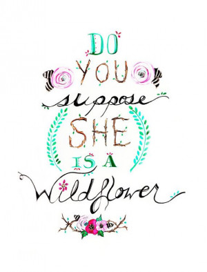 Do You Suppose She's A Wildflower? Alice In Wonderland Quote Print of ...