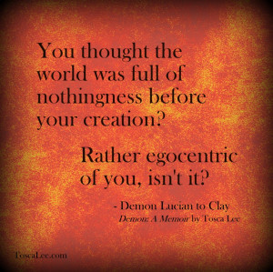 You thought the world was full of nothingness before your creation ...