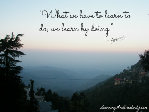 learning quotes what we have to learn to do we learn by doing