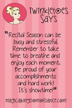 Recital season can be busy and stressful. Remember to take time to ...