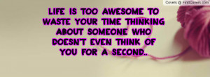 life_is_too_awesome-49389.jpg?i