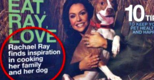 magazine-cover-saying-rachael-ray-cooks-dog-goes-viral-but-it-s-fake ...