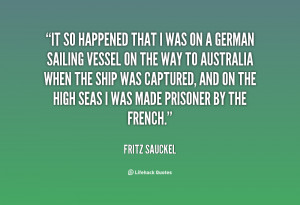 It so happened that I was on a German sailing vessel on the way to ...