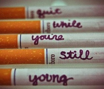 "Quit While You're Still Young "" ~ Smoking Quote"