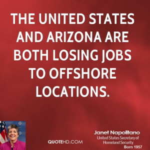... United States and Arizona are both losing jobs to offshore locations