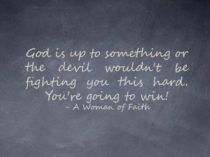 Keep fighting. Stand in faith.