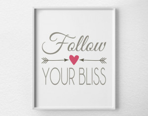 Follow Your Bliss, Inspirational Print, Motivational Quote, Typography ...
