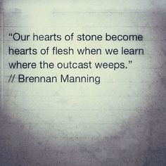 ... quotes brennan manning quotes inspiration quotes brennan quotes one of