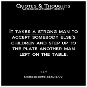 ... else's children and step up the plate another man left on the table