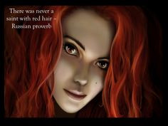 russian proverb on redheads more fantasy red hair redheads rules art ...
