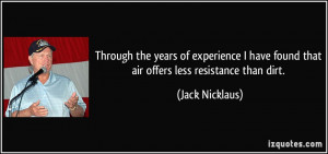 Through the years of experience I have found that air offers less ...