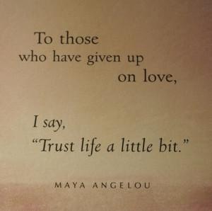 advice-life-love-maya-angelou-quote-quotes-favim-com-74642