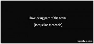 love being part of the team. - Jacqueline McKenzie