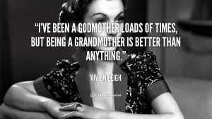 quote-Vivien-Leigh-ive-been-a-godmother-loads-of-times-124709.png
