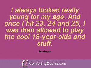 Quotes From Ben Barnes