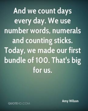 And we count days every day. We use number words, numerals and ...