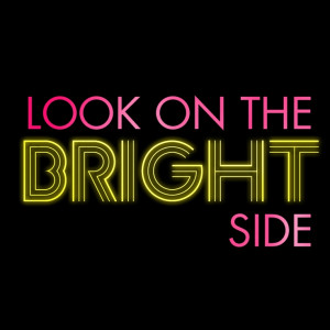Look on the bright side. #quotes