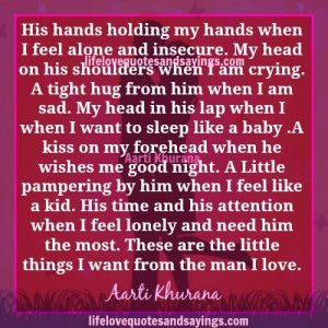 his hands holding my hands when i feel alone and insecure my head on ...