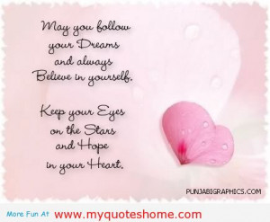 May You Follow Your Dreams And Always Believe In Yourself. Keep Your ...