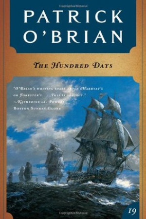 """Start by marking """"The Hundred Days (Aubrey/Maturin, #19)"""" as Want ..."""