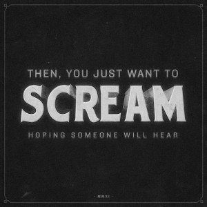 Then, you just want to scream, hoping someone will hear. #typography # ...