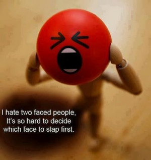 funny quotes i hate two faced people it s so hard to decide which face ...