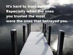 Betrayal. Lack of trust