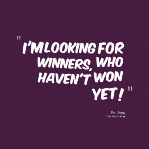 looking for winners who haven t won yet quotes from yonathan ...