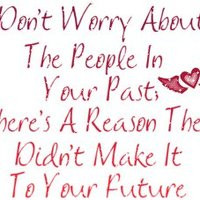 Don't stress from people in your past, There's a reason they didnt ...
