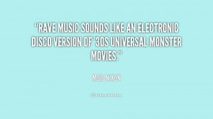 Go Back > Pix For > Rave Music Quotes