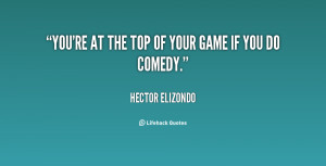 quote-Hector-Elizondo-youre-at-the-top-of-your-game-94798.png