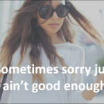 apology, quotes, sayings, sorry, not enough apology, quotes, sayings ...