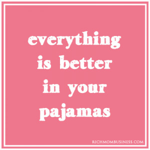 -at-home-mom-businesses-inpirational-quote-pajamas stay at home mom ...