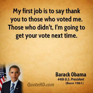 My first job is to say thank you to those who voted me. Those who didn ...