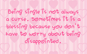 ... is a blessing because you don t have to worry about being disappointed